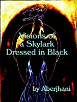 Visions of a Skylark Dressed in Black (HB Gift Edition)