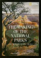 The Making of the National Parks: An American Idea