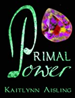 Primal Power (Malaika #1)