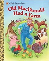 The Old MacDonald Had A Farm (A Little Golden Book)