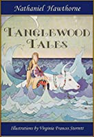 Tanglewood Tales (Illustrated by Virginia Frances Sterrett)