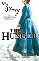 The Hunger: An Irish Girl's Diary, 1845-1847