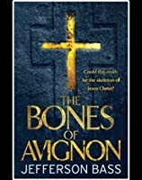 The Bones of Avignon: A Body Farm Thriller