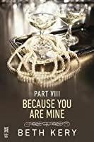 Because You Are Mine: Because I Am Yours (Because You Are Mine, #1.8)