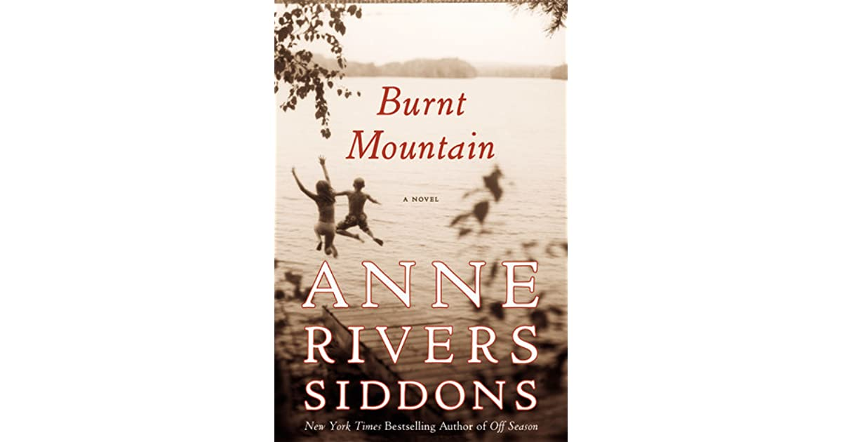BURNT MOUNTAIN - ANNE RIVERS SIDDONS - UNABRIDGED AUDIO BOOK = 2011 - CDS