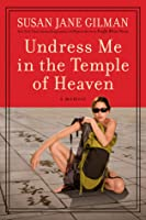 Undress Me in the Temple of Heaven
