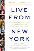 Live from New York: An Uncensored History of Saturday Night Live as Told by Its Stars, Writers, and Guests