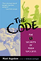 The Code: The 5 Secrets of Teen Success