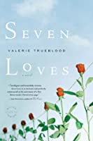 Seven Loves: A Novel