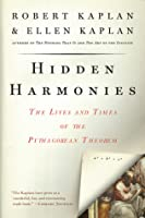 Hidden Harmonies: The Lives and Times of the Pythagorean Theorem