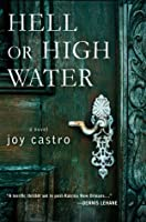 Hell or High Water: A Novel