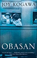 a plot summary of the novel obasan by joy kogawa A few years ago, i taught the novel obasan by joy kogawa as part of an  the  story of japanese canadians to a much wider reading audience.