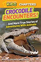 Crocodile Encounters: and More True Stories of Adventures with Animals