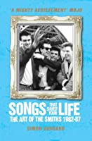 Songs That Saved Your Life (Revised Edition): The Art of The Smiths 1982-87