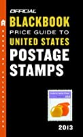 The Official Blackbook Price Guide to United States Postage Stamps 2013, 35th Edition