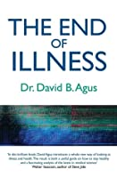 The End of Illness: A New Perspective on Health That Changes Everything