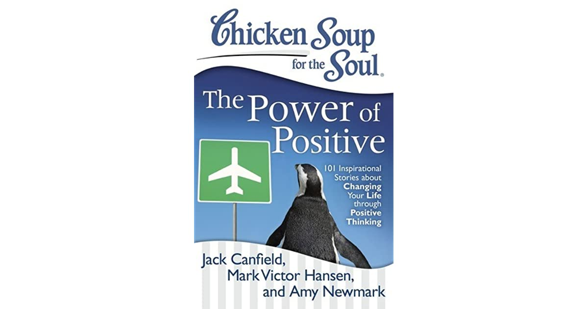 Chicken Soup Quotes: Chicken Soup For The Soul: The Power Of Positive: 101