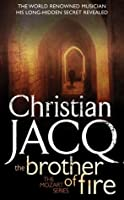 The Brother of Fire. Christian Jacq