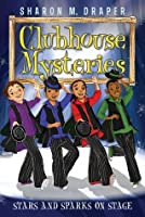 Stars and Sparks on Stage (Clubhouse Mysteries, #5)