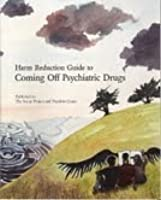 Harm Reduction Guide To Coming Off Psychiatric Drugs & Withdrawal
