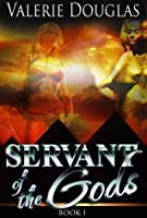 Servant of the Gods: Book One