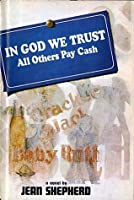 In God We Trust: All Others Pay Cash