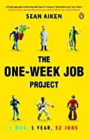 One-week Job Project,The: 1 Man 1 Year 52 Jobs