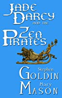 Jade Darcy and the Zen Pirates (The Rehumanization of Jade Darcy, #2)