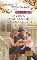 The Rancher's Unexpected Family (The Larkville Legacy #4)