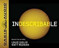 Indescribable (Library Edition): Encountering the Glory of God in the Beauty of the Universe