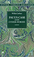 Paul's Case and Other Stories