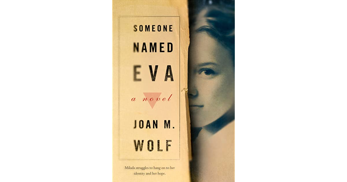 someone named eva essay Someone named eva by joan wolf is a great read for disinterested and engaged readers i have broken up the novel to provide weekly pacing given a 45 minute time block for reading per day each study guide has open-ended questions and 10-12 vocabulary words.