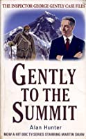Gently to the Summit (Chief Superintendent Gently, #8)