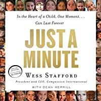 Just a Minute: In the Heart of a Child, One Moment...Can Last Forever