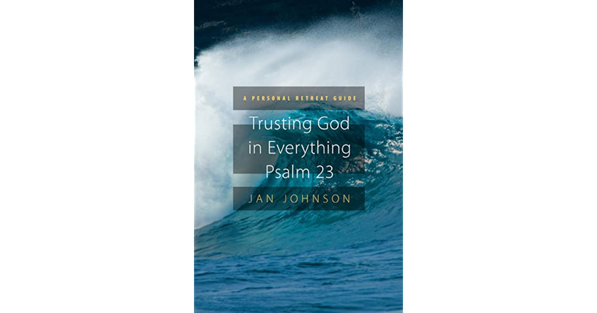 Trusting god for everything psalm 23 a personal retreat for Personal retreat guide