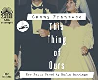 This Thing of Ours (Library Edition): How Faith Saved My Mafia Marriage