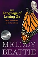 The Language of Letting Go: Daily Meditations on Codependency (Hazelden Meditation Series)