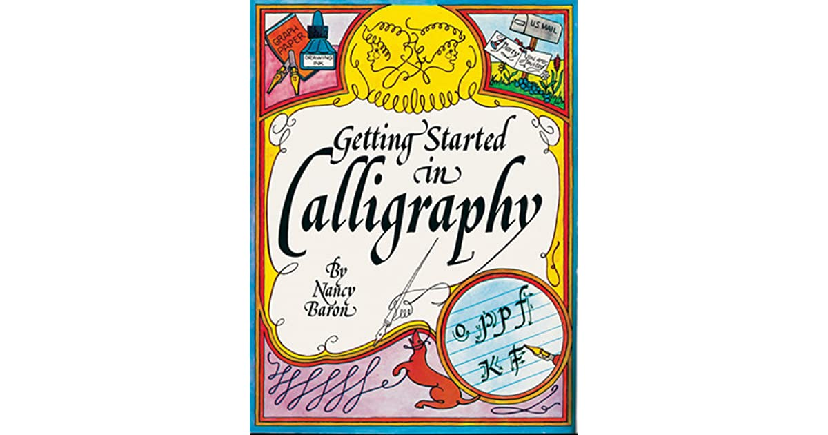 Getting Started In Calligraphy By Nancy Baron Reviews