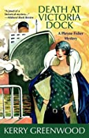 Death At Victoria Dock (Phryne Fisher, #4)