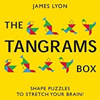 The Tangrams Box: Shape Puzzles to Stretch Your Brain