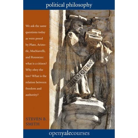Political Philosophy by Steven B Smith — Reviews