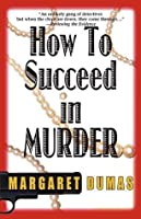 How to Succeed in Murder: A Charley Fairfax Mystery