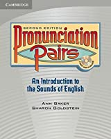 Pronunciation Pairs: An Introductory Course for Students of English