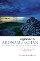 Night Falls on Ardnamurchan The Twilight of a Crofting Family