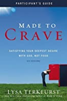 Made to Crave: Satisfying Your Deepest Desire with God, Not Food [With DVD]