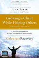 Growing in Christ While Helping Others Participant's Guide 4: A Recovery Program Based on Eight Principles from the Beatitudes