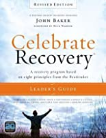 Celebrate Recovery Leader's Guide, Revised Edition: A Recovery Program Based on Eight Principles from the Beatitudes
