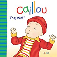 Caillou: Where's the Wolf?