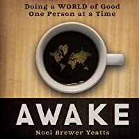 Awake: Doing a World of Good One Person at a Time