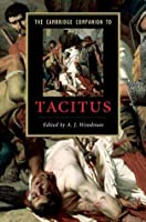 The Cambridge Companion to Tacitus. Edited by A.J. Woodman